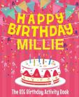 Happy Birthday Millie - The Big Birthday Activity Book: (Personalized Children's Activity Book) Cover Image