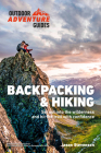 Backpacking & Hiking: Set Out into the Wilderness and Hit the Trail with Confidence (Outdoor Adventure Guide) Cover Image