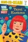Yayoi Kusama: Ready-to-Read Level 3 (You Should Meet) Cover Image