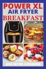Power XL Air Fryer Breakfast Recipes Cover Image