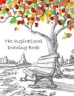 The Inspirational Drawing Book: A 200-page Drawing Book With Inspirational Quotes by Famous Artists Cover Image