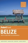 Fodor's Belize: With a Side Trip to Guatemala (Travel Guide #7) Cover Image