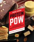 Protein Pow: Quick and Easy Protein Powder Recipes Cover Image