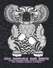 Zoo Animals and Birds - Unique Coloring Book with Zentangle and Mandala Animal Patterns Cover Image