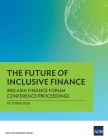 The Future of Inclusive Finance: 3rd Asia Finance Forum Conference Proceedings Cover Image