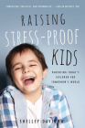 Raising Stress-Proof Kids: Parenting Today's Children for Tomorrow's World Cover Image