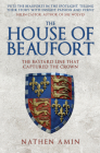 The House of Beaufort: The Bastard Line that Captured the Crown Cover Image