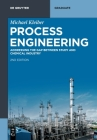 Process Engineering: Addressing the Gap Between Study and Chemical Industry (de Gruyter Textbook) Cover Image