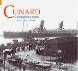 Cunard: A Photographic History Cover Image