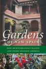 Gardens of New Spain: How Mediterranean Plants and Foods Changed America Cover Image