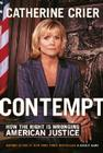 Contempt: How the Right Is Wronging American Justice Cover Image