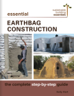 Essential Earthbag Construction: The Complete Step-By-Step Guide (Sustainable Building Essentials #8) Cover Image