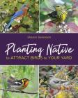 Planting Native to Attract Birds to Your Yard Cover Image