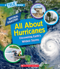 All About Hurricanes (A True Book: Natural Disasters) (Library Edition) (A True Book (Relaunch)) Cover Image