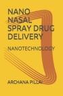 Nano Nasal Spray Drug Delivery: Nanotechnology Cover Image