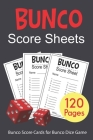 Bunco Score Sheets: 120 Bunco Score Cards for Bunco Dice Game Lovers Party Supplies Game kit Score Pads v2 Cover Image