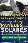 La Guía Definitiva Para Aficionados Una Guía Hágalo Usted Mismo Paneles Solares: Cómo Crear, Diseñar E Instalar Todos Sus Proyectos Relacionados a Pan Cover Image