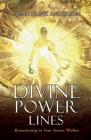 Divine Power Lines: Reconnecting to Your Source Within Cover Image