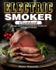Electric Smoker Cookbook: Discover Delicious & Easy Smoker Recipes for Your Electric Smoker Cover Image