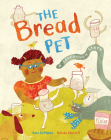 The Bread Pet: A Sourdough Story Cover Image