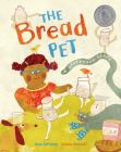 The Bread Pet: A Sourdough Story Cover Image