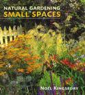 Natural Gardening in Small Spaces Cover Image