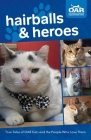 Hairballs and Heroes: True Tales of OAR Cats and the People Who Love Them Cover Image