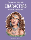 Fantasy and Fairytale CHARACTERS Grayscale Coloring Book Cover Image