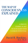 The Map of Consciousness Explained: A Proven Energy Scale to Actualize Your Ultimate Potential Cover Image