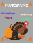 Thanksgiving, Coloring-Pages, Word Puzzles, Mazes, and more: Thanksgiving Activity Book Coloring Pages, Word Puzzles, Mazes, and More!-Unique Design T Cover Image
