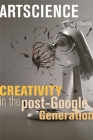 Artscience: Creativity in the Post-Google Generation Cover Image
