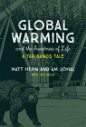 Global Warming and the Sweetness of Life: A Tar Sands Tale Cover Image