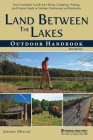 Land Between The Lakes Outdoor Handbook: Your Complete Guide for Hiking, Camping, Fishing, and Nature Study in Western Tennessee and Kentucky Cover Image