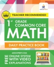 1st Grade Common Core Math: Daily Practice Workbook 1000+ Practice Questions and Video Explanations Argo Brothers Cover Image