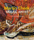 Martin Cheek Mosaic Artist: Creative Inspiration Cover Image