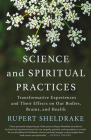 Science and Spiritual Practices: Transformative Experiences and Their Effects on Our Bodies, Brains, and Health Cover Image