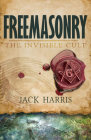 Freemasonry: The Invisible Cult Cover Image