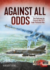 Against All Odds: The Pakistan Air Force in the 1971 Indo-Pakistan War (Asia@War) Cover Image