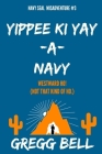 Yippee Ki Yay-A-Navy Cover Image