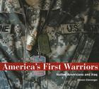 America's First Warriors:  Native Americans and Iraq: Native Americans and Iraq Cover Image