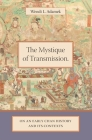 The Mystique of Transmission: On an Early Chan History and Its Context Cover Image