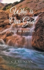 Who is Our God: What He Expects Cover Image