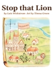 Stop That Lion (8 x 10 hardcover) Cover Image