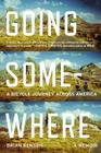 Going Somewhere: A Bicycle Journey Across America Cover Image