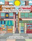 Color By Numbers Coloring Book for Adults Nice Little Town: Adult Color By Number Book of Small Town Buildings and Scenes Cover Image