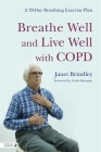 Breathe Well and Live Well with Copd: A 28-Day Breathing Exercise Plan Cover Image