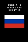 Russia is where the heart is: Country Flag A5 Notebook to write in with 120 pages Cover Image