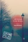 100 British Crime Writers (Crime Files) Cover Image