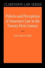 Policies and Perceptions of Insurance Law in the Twenty-First Century (Clarendon Law Series) Cover Image