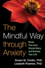The Mindful Way through Anxiety: Break Free from Chronic Worry and Reclaim Your Life Cover Image